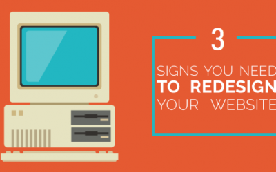3 Basic Ways to Know You Need a Redesign ASAP!